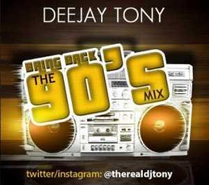 Dj Tony - Bring Back The 90's Mix
